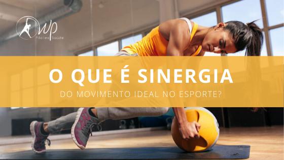 O que é a sinergia do movimento ideal no esporte?